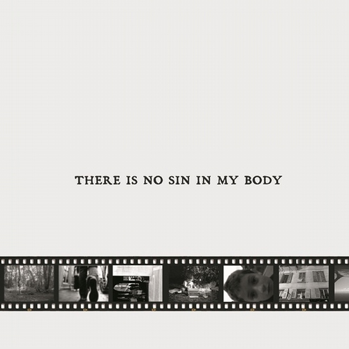 There Is No Sin – There Is No Sin in My Body